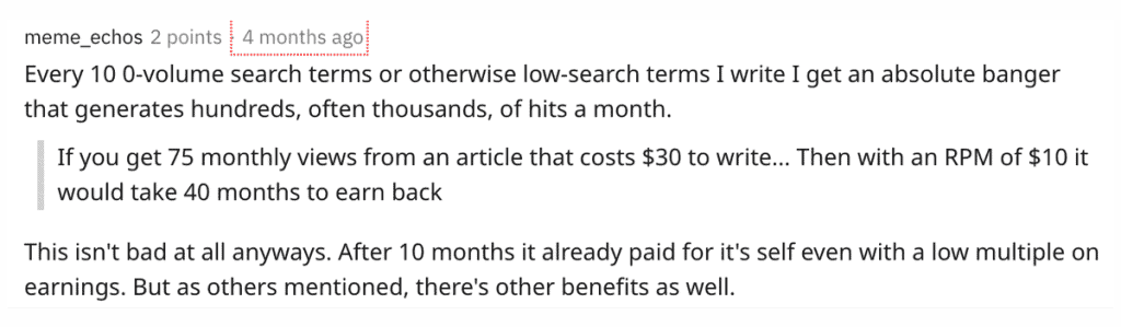 A comment on Reddit confirming that some of their articles based around the zero search volume keyword research strategy is bringing them hundreds and thousands of organic hits per month.
